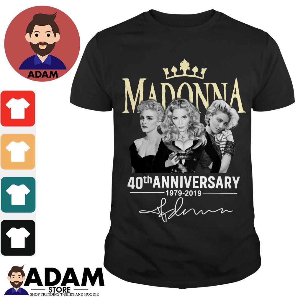 Madonna 40th anniversary 1979 2019 signature shirt