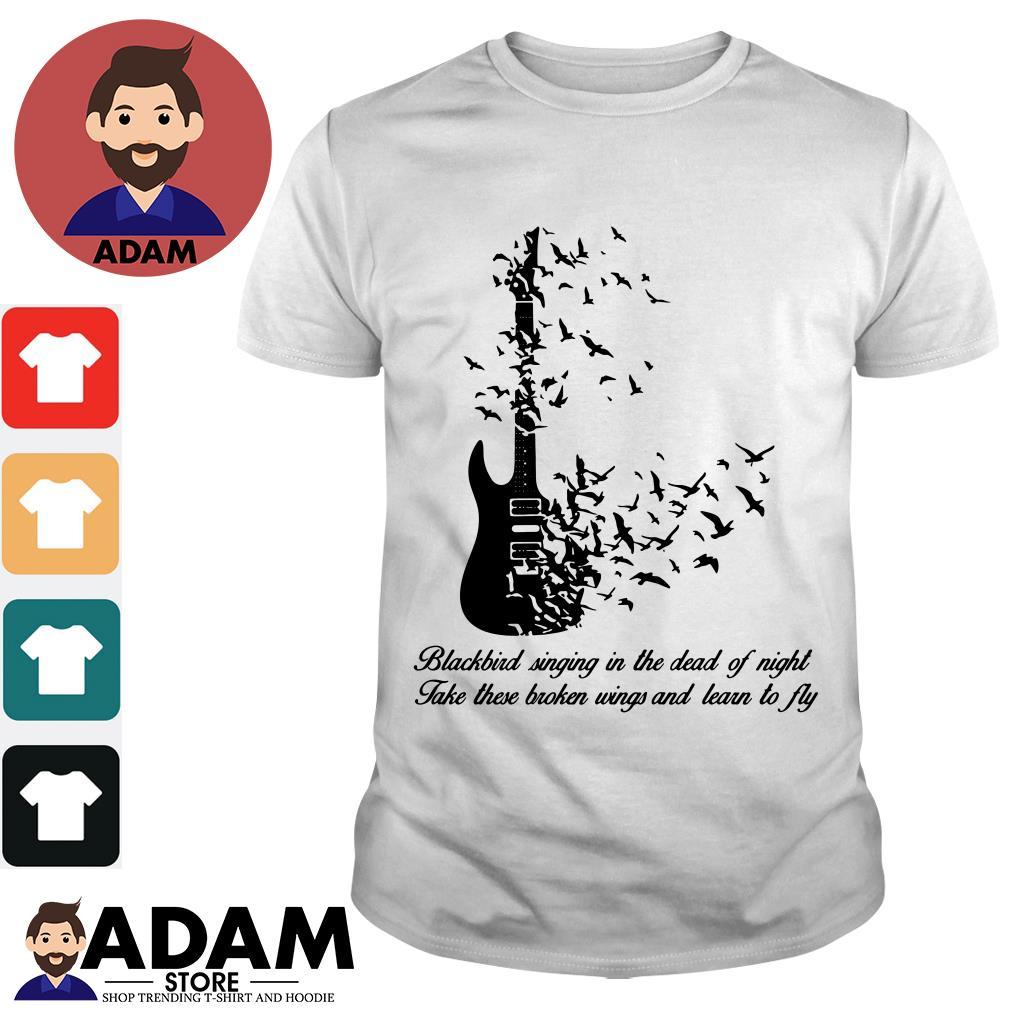 Guitar Blackbird singing in the dead of night take these broken wings shirt