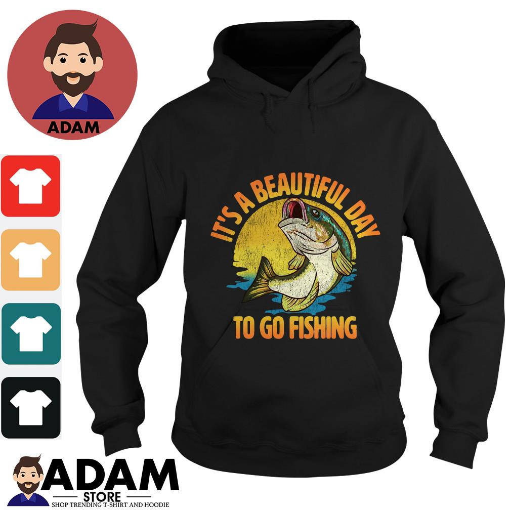 It's a beautiful day to go fishing Hoodie