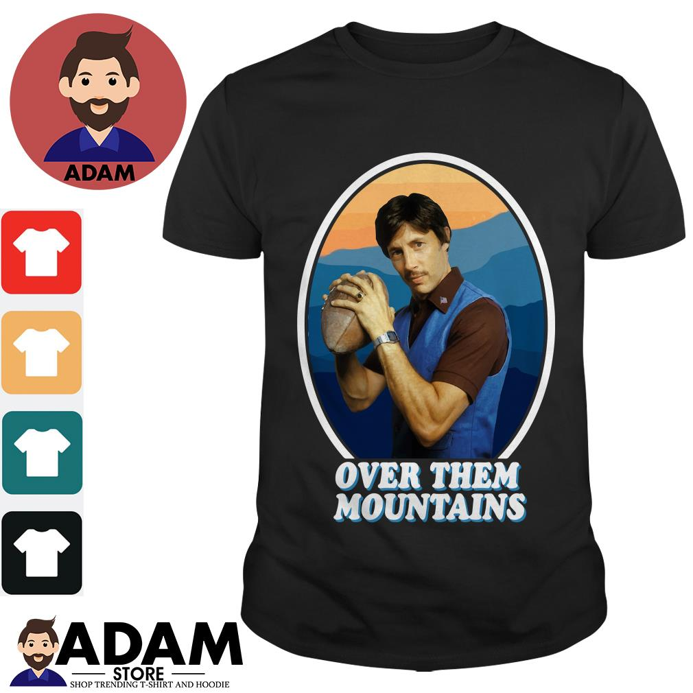 Uncle Rico football over them mountains shirt