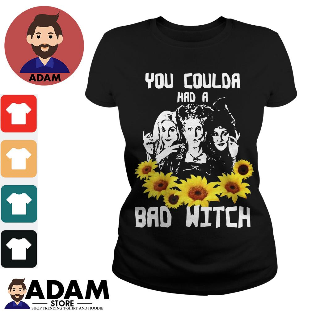 You coulda had a bad witch Ladies tee