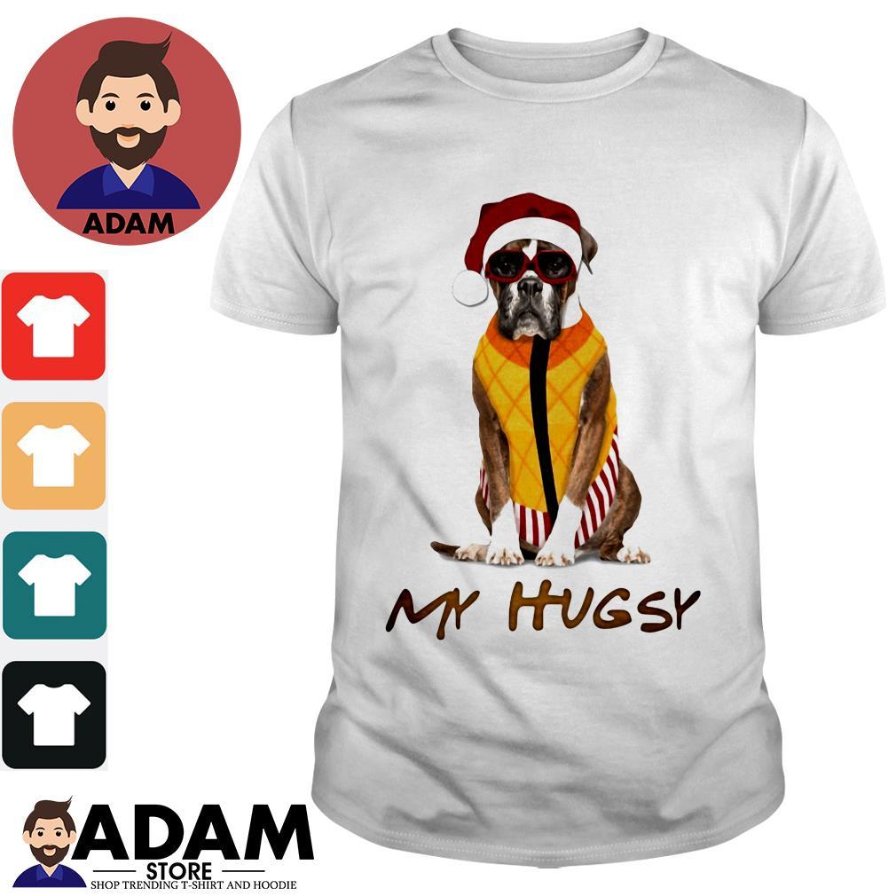 My Hugsy Boxer Dog Shirt Hoo