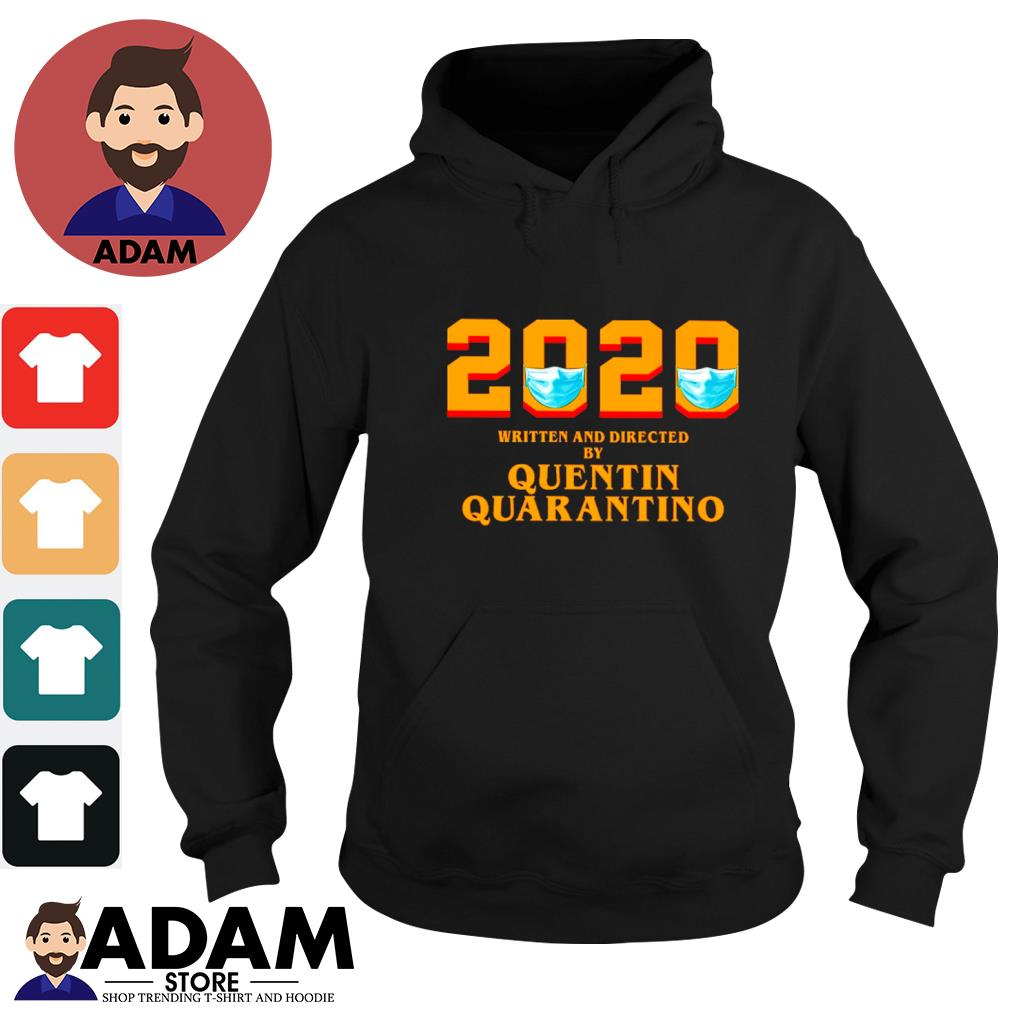 2020 face mask written and directed by quentin quarantino s hoodie