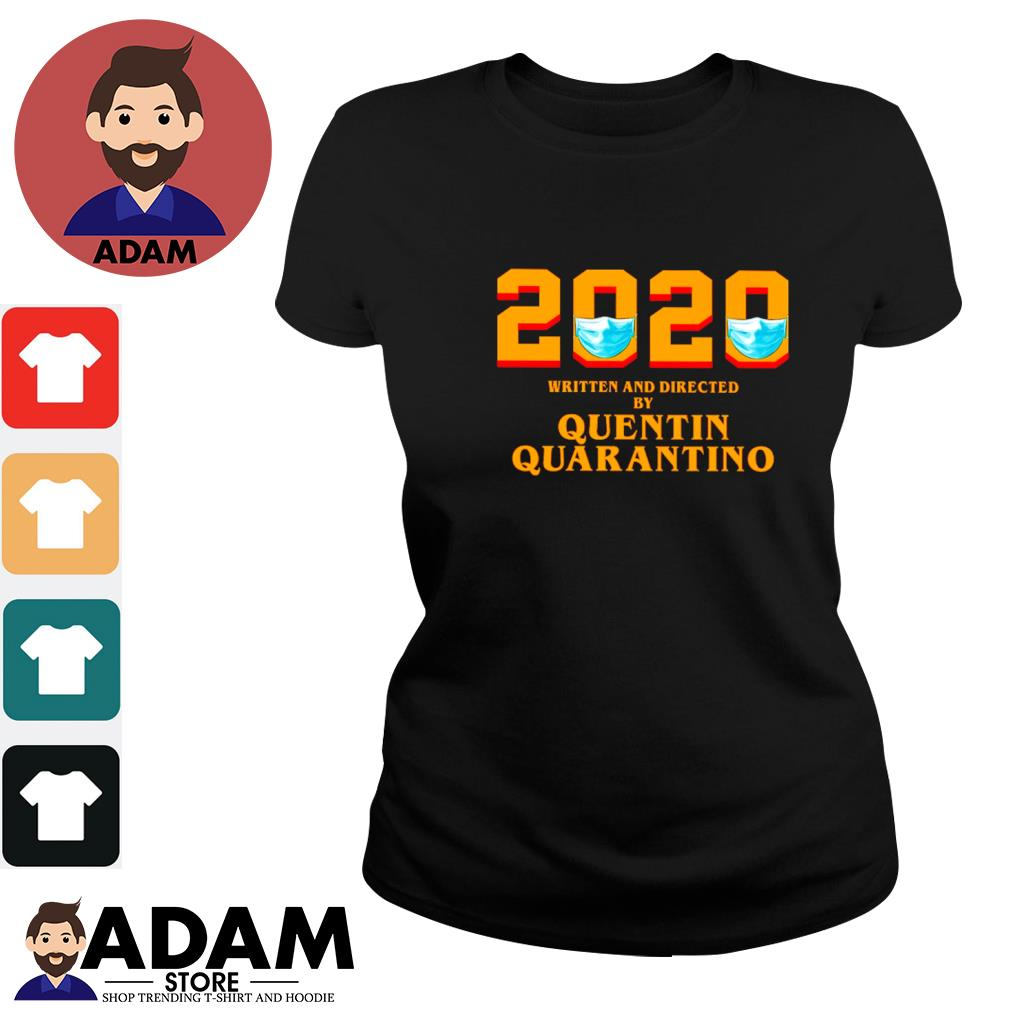 2020 face mask written and directed by quentin quarantino s ladies-tee