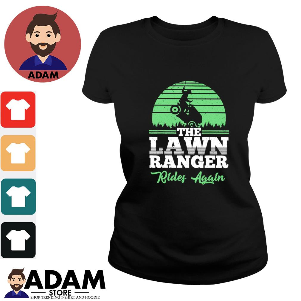 The lawn ranger rides again s ladies-tee