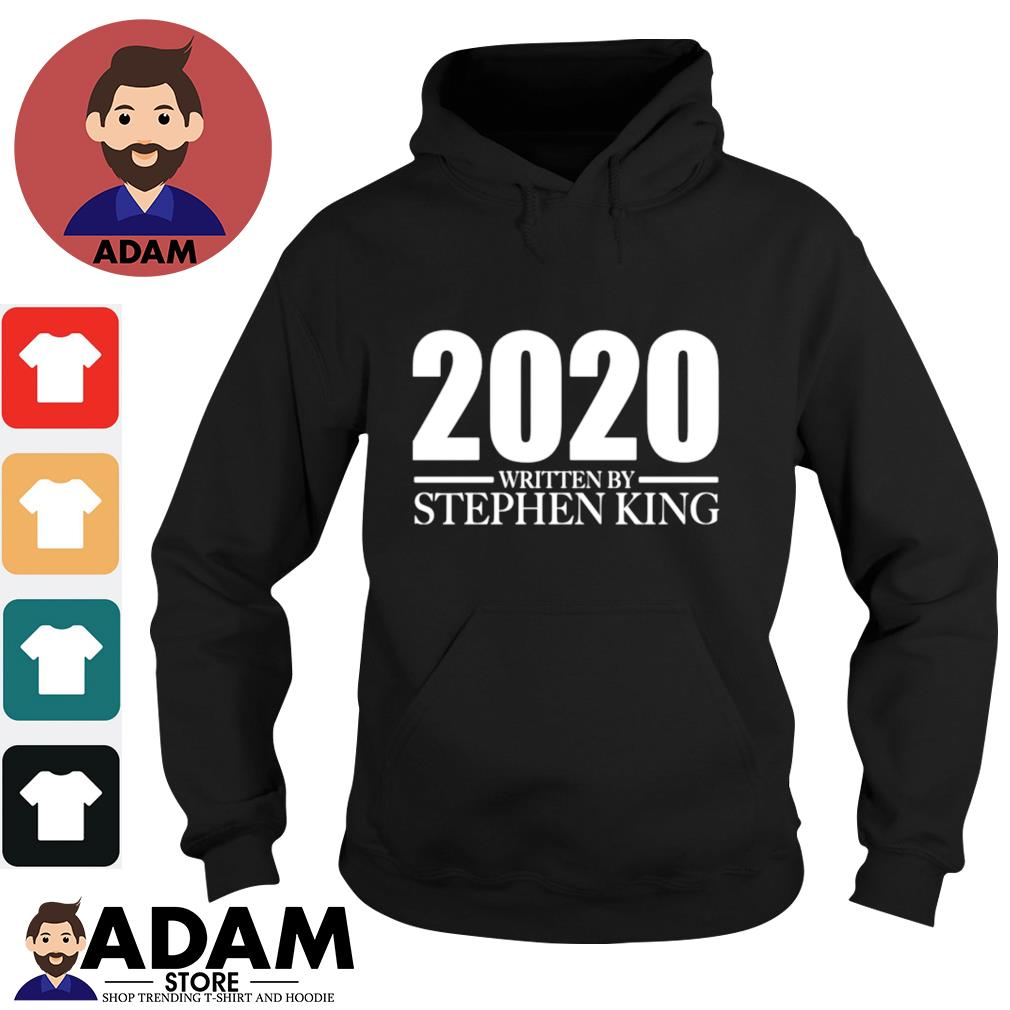 2020 written by Stephen King s hoodie