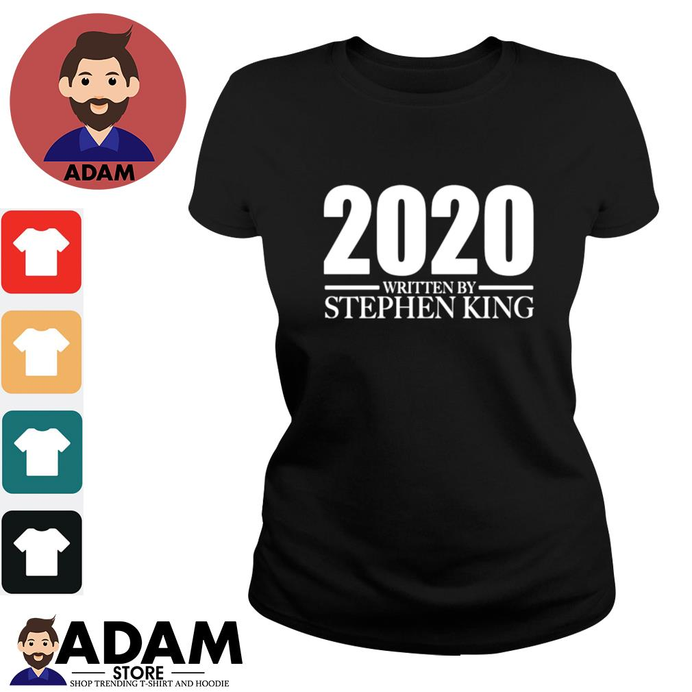 2020 written by Stephen King s ladies-tee