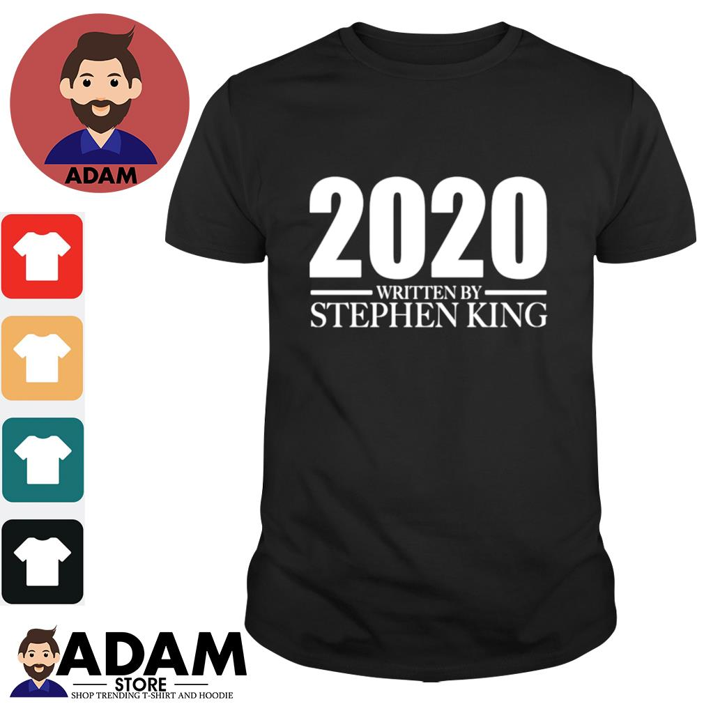 2020 written by Stephen King shirt