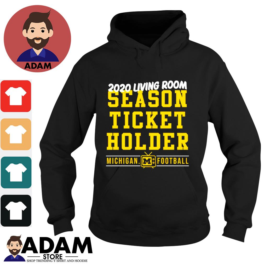 2020 living room season ticket holder Michigan football s hoodie