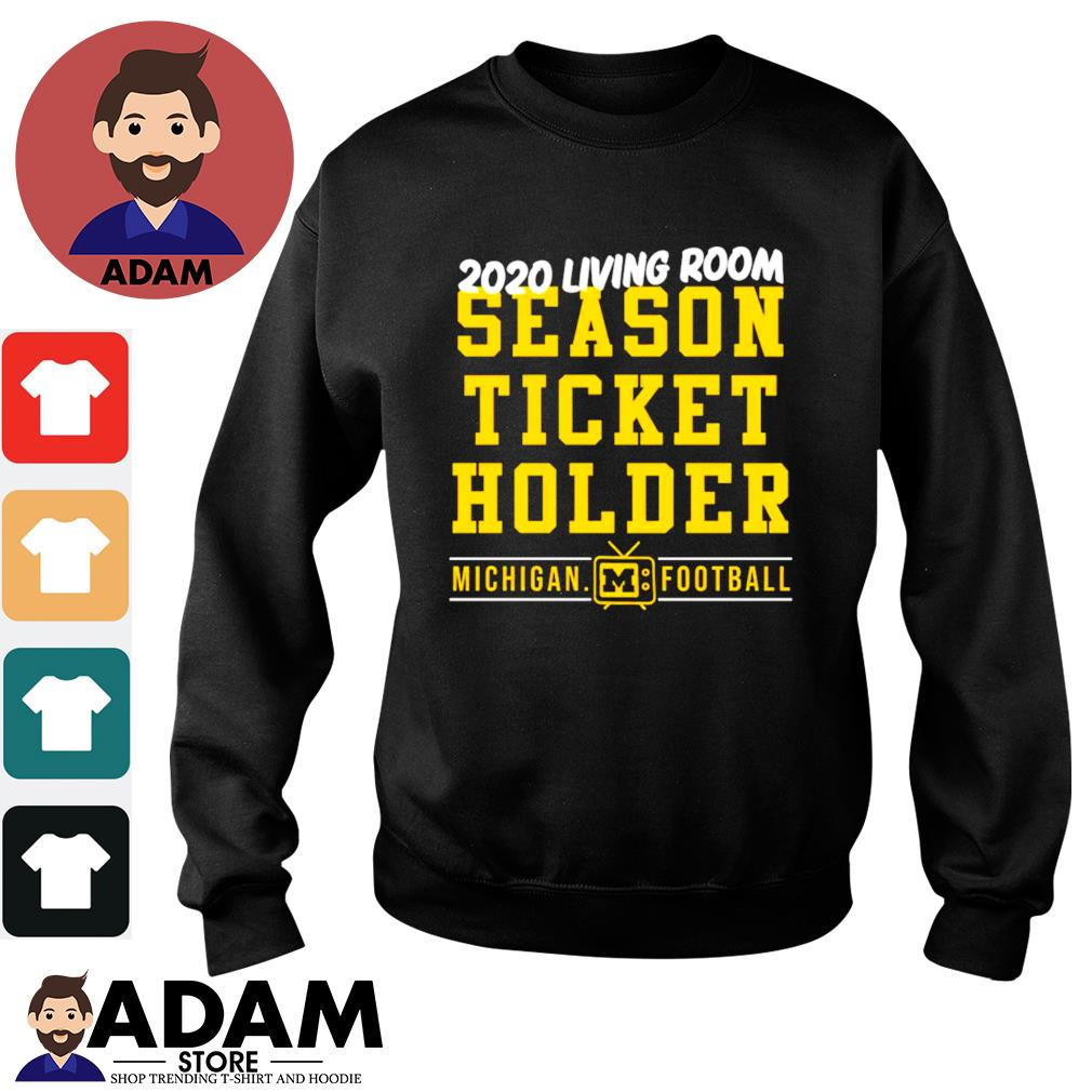 2020 living room season ticket holder Michigan football s sweater