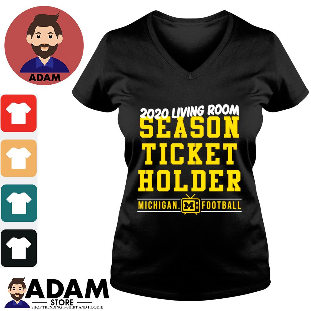 2020 living room season ticket holder Michigan football s v-neck-t-shirt