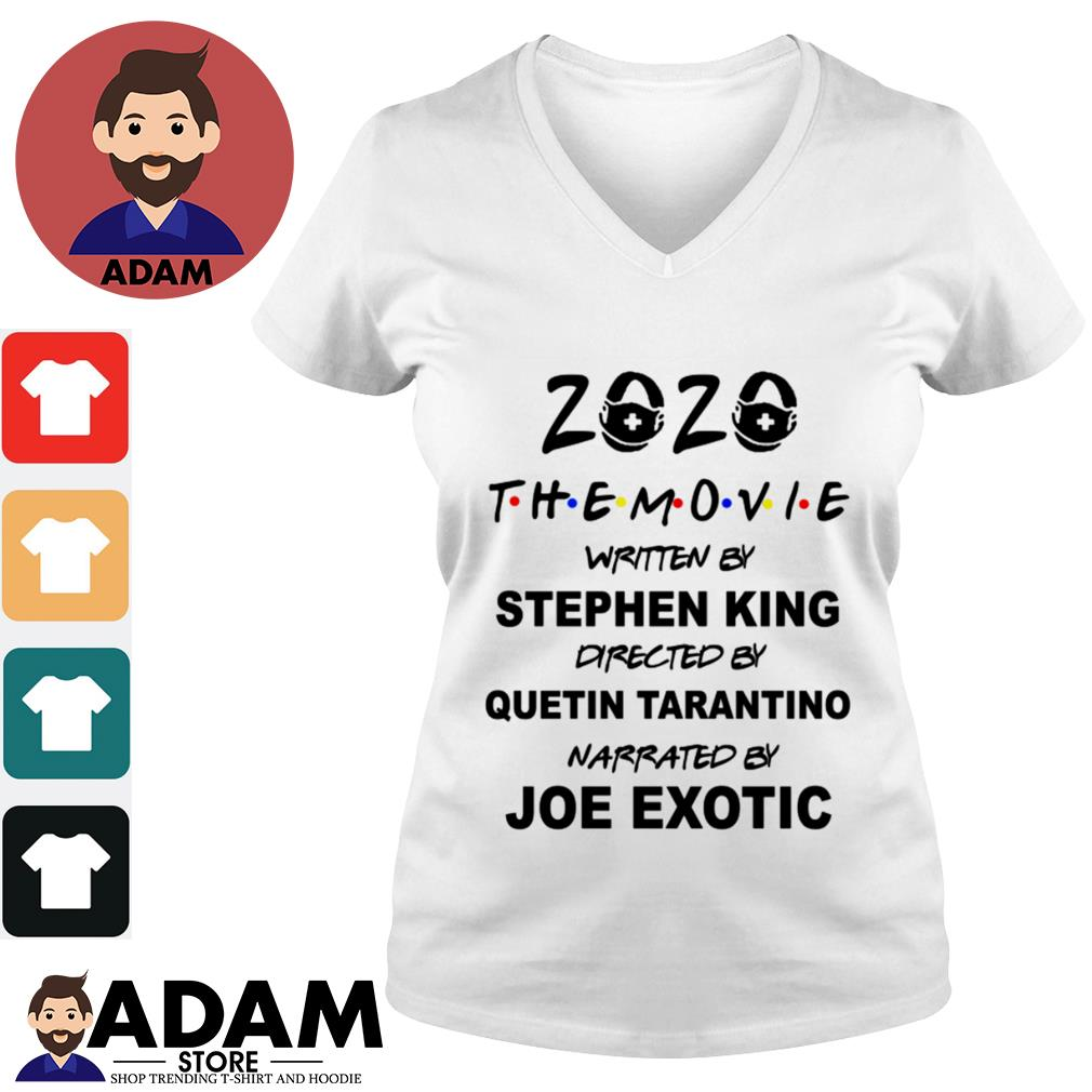 2020 the movie written by stephen king directed by quentin tarantino narrated by joe exotic s v-neck-t-shirt