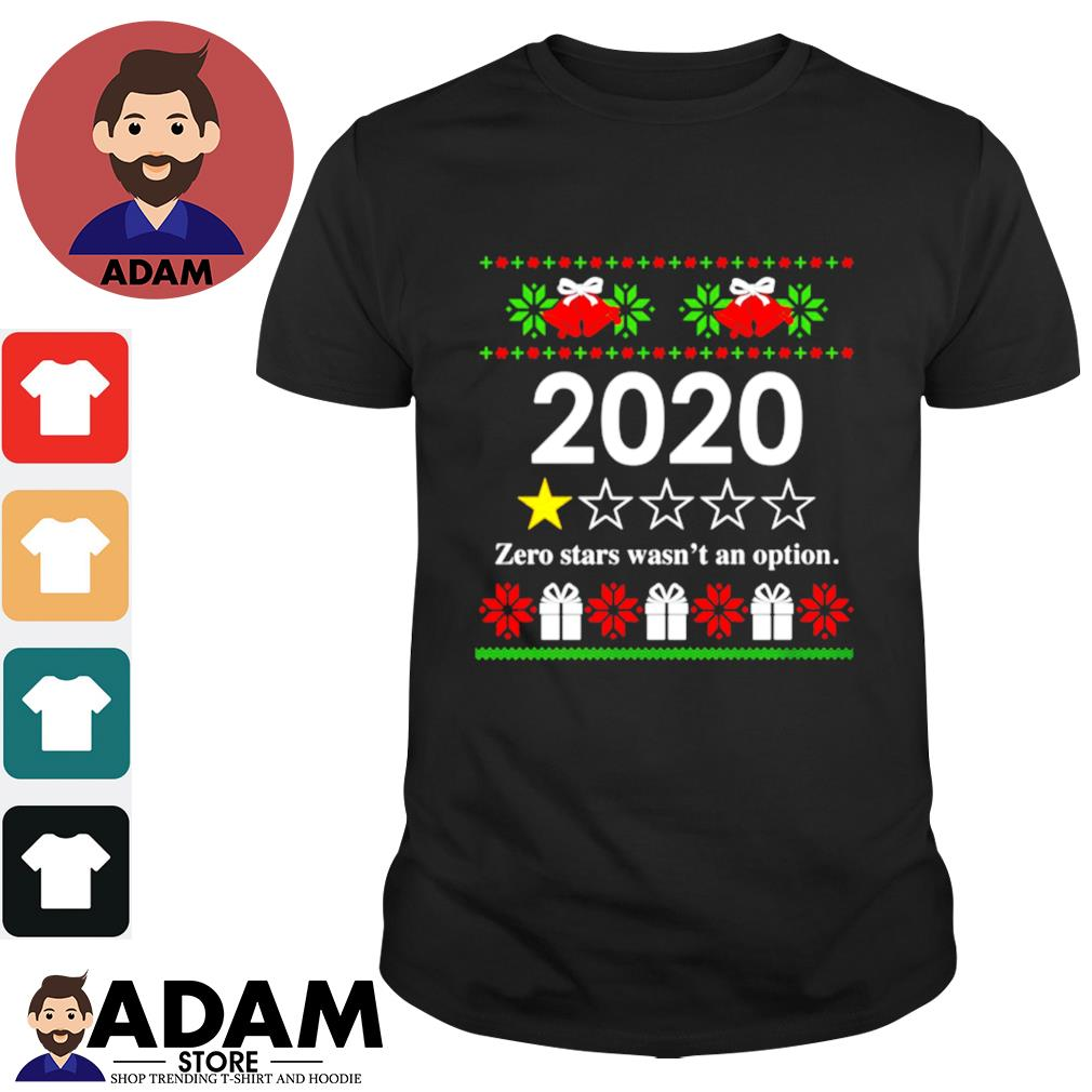 2020 Zero stars wasn't an option Christmas shirt