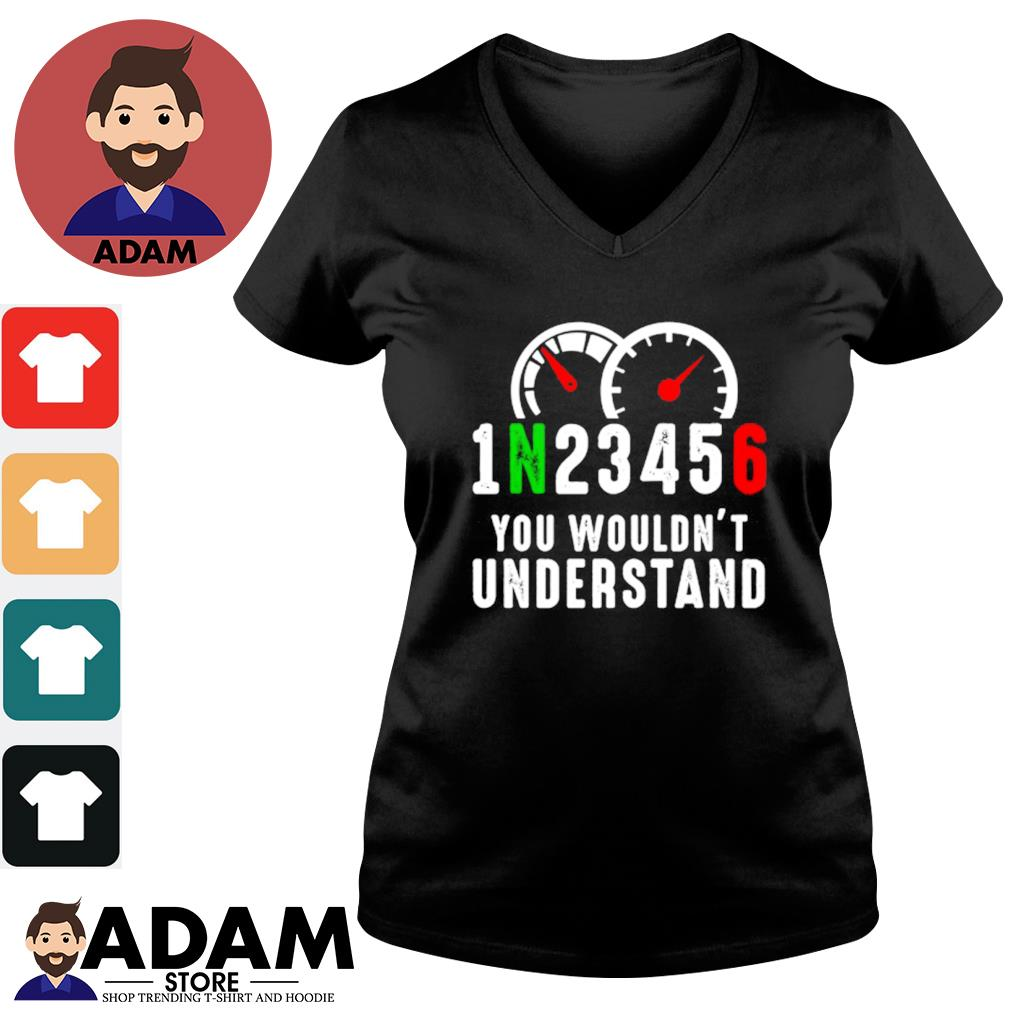 1N23456 you wouldn't understand s v-neck-t-shirt