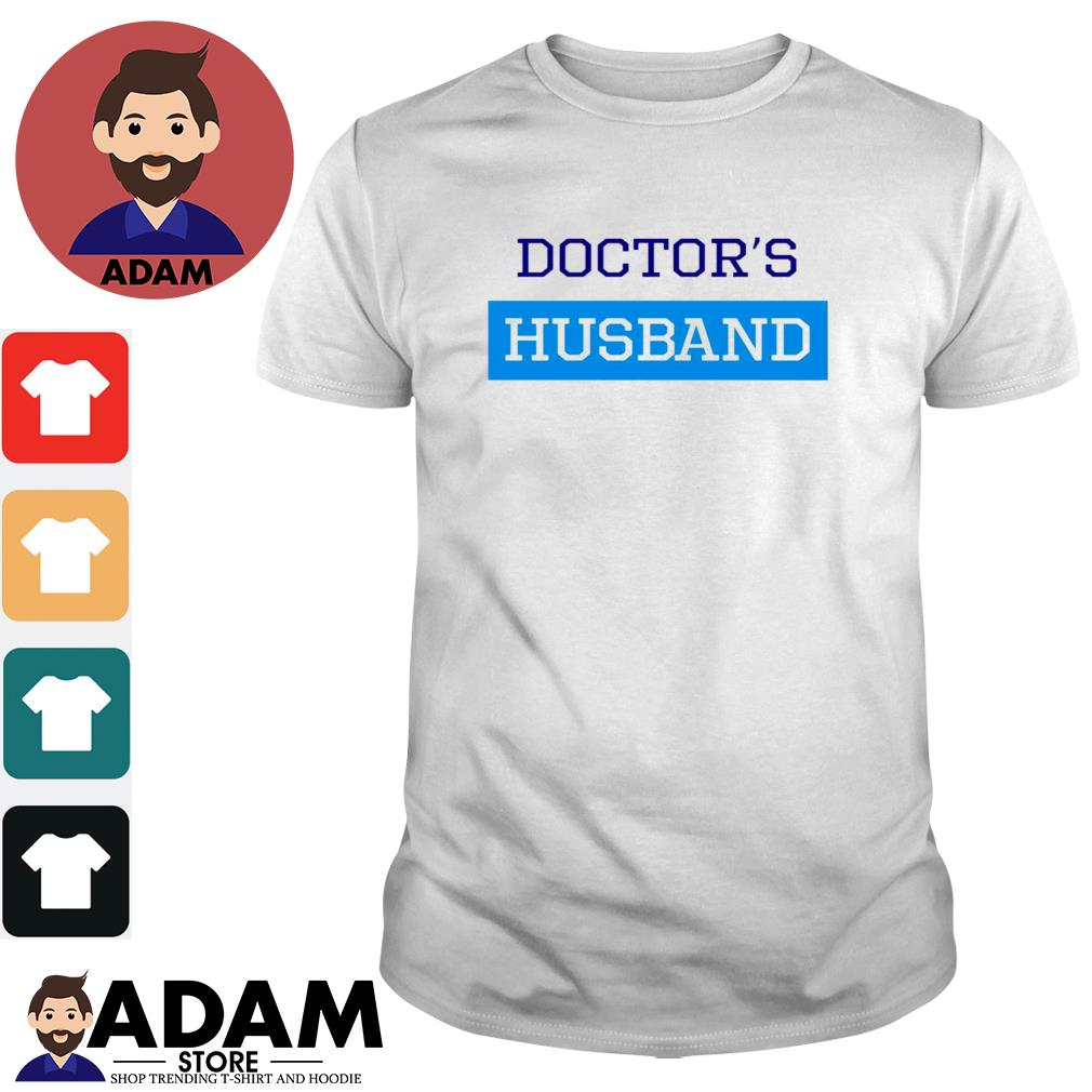 Doctor's husband shirt